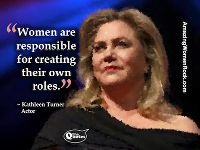 Kathleen Turner create your own role