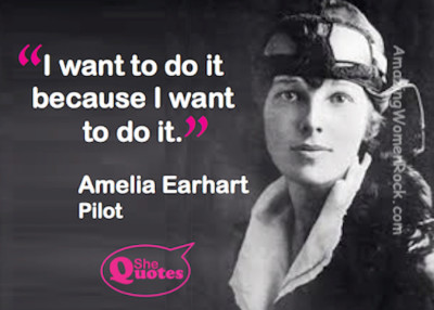 Amelia Earhart I want to do it