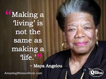 Maya Angelou making a living