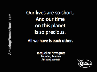 Jacqueline Novogratz life is short