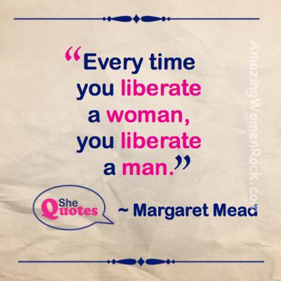 Margaret Mead liberate men