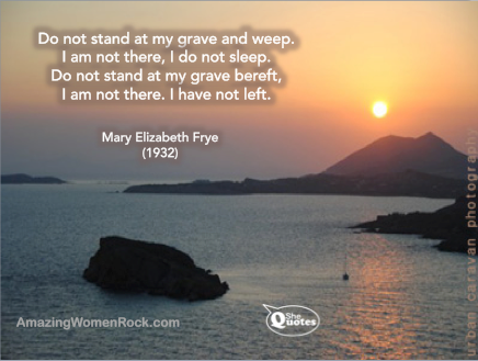 SheQuotes | #SheQuotes Mary Elizabeth Frye On Death #Quotes #life #death  #grief #celebration