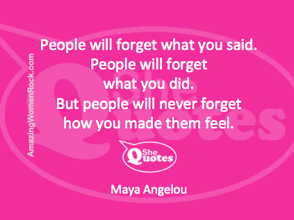 Maya Angelou Quote People Will Remember