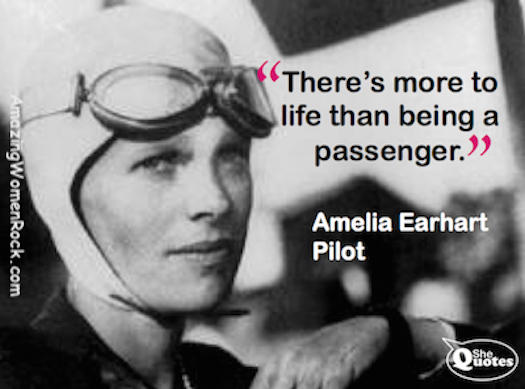 Amelia Earhart Quotes | Shequotes Shequotes Amelia Earhart On Piloting Your Own Life