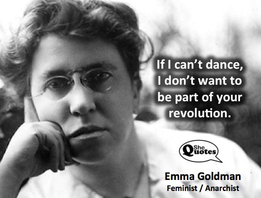 Emma Goldman can't dance