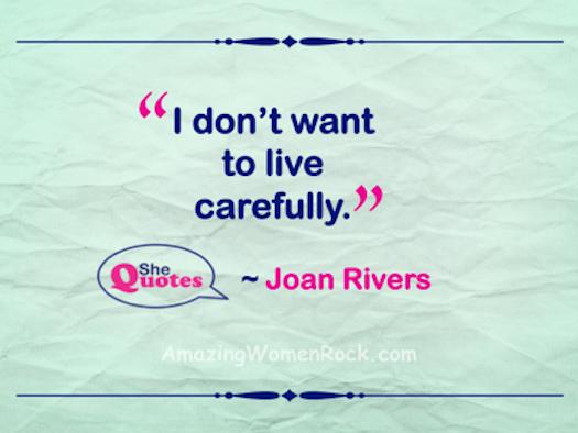 Joan Rivers live carefully
