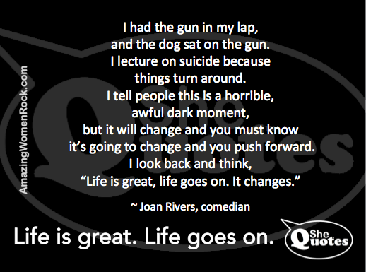 Quotes About Death And Life New Shequotes  Joan Rivers On Suicide Shequotes Quote Suicide