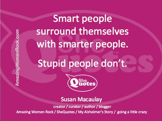 Me Smart people get smarter people