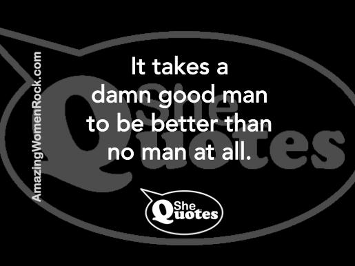 #SheQuotes damn good man
