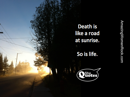 #SheQuotes death is a road at sunrise
