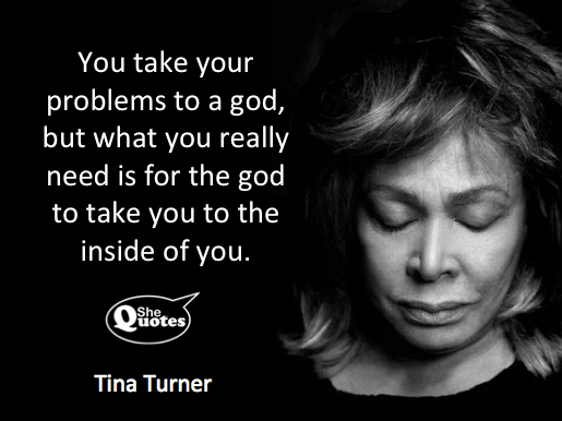 Tina Turner's view on what gods should do