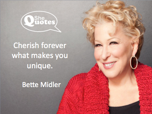 Bette Midler is unique