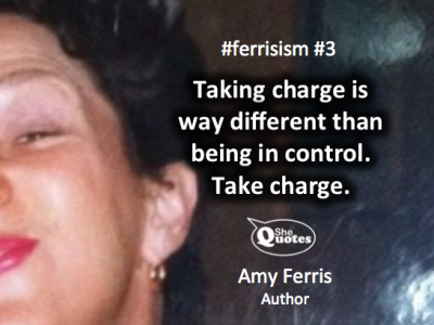 Amy Ferris take charge #ferrisism #3