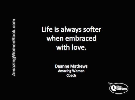 Deanne Mathews Life is softer