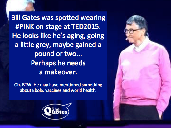 SheQuotes spotes Bill Gates in PINK