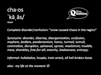 #SheQuotes chaos