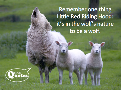 #SheQuotes remember the wolf