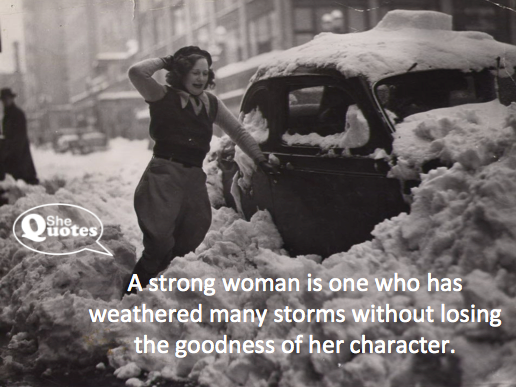 #SheQuotes strong women weather storms