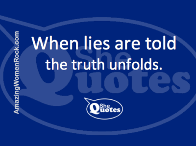 #SheQuotes when lies are tol