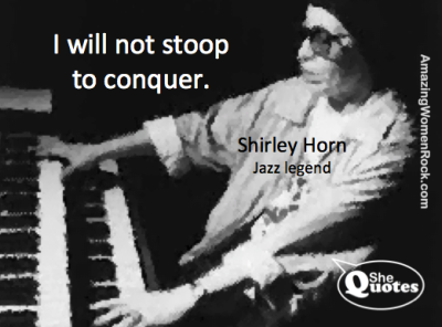 Shirley Horn did not stoop