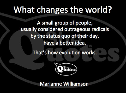 Marianne Willaimson knows what changes the world
