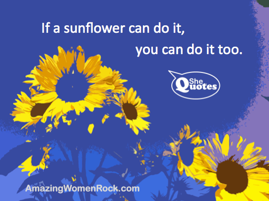 #SheQuotes Grow. Reach. Bloom.
