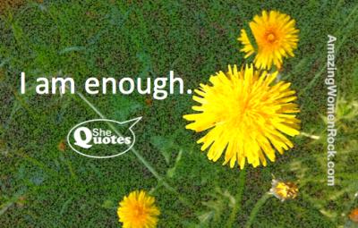 #SheQuotes I am enough