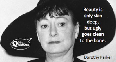 Dorothy Parker ugly goes clean to the bone