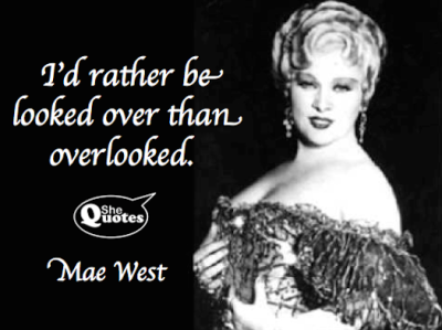Mae West I'd rather be looked over