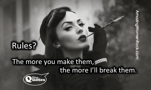 #SheQuotes the more I'll break them