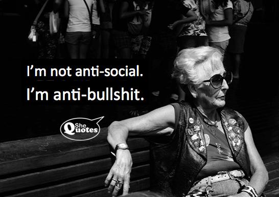 #SheQuotes I'm not anti-social