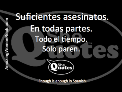 #SheQuotes enough is enough spanish