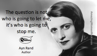 Ayn Rand Who is going to stop me
