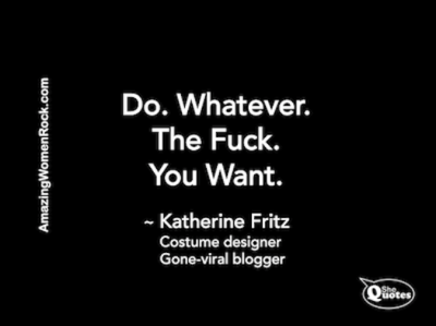 Katherine Fritz do what you want