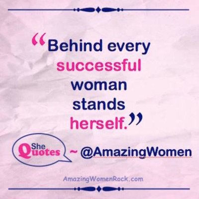 #See quotes behind every successful woman stands herself