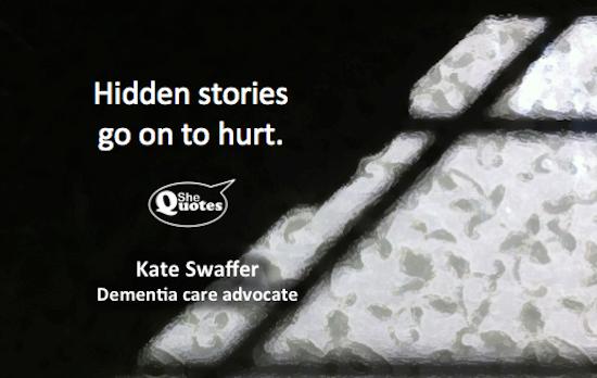 Kate Swaffer hidden stories hurt