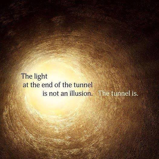 The Tunnel Is The Illusion ~ #SheQuotes #Quote