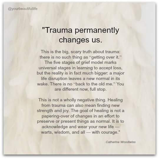 Trauma changes us permanently