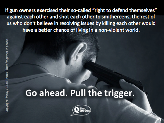 Go ahead. Pull the trigger.