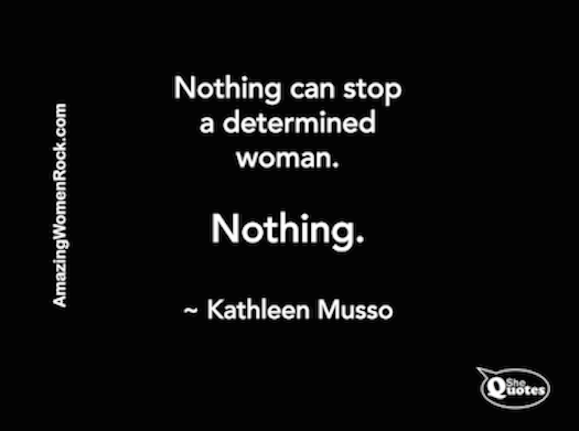 Kathleen Musso determined woman